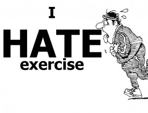 I hate Exercise