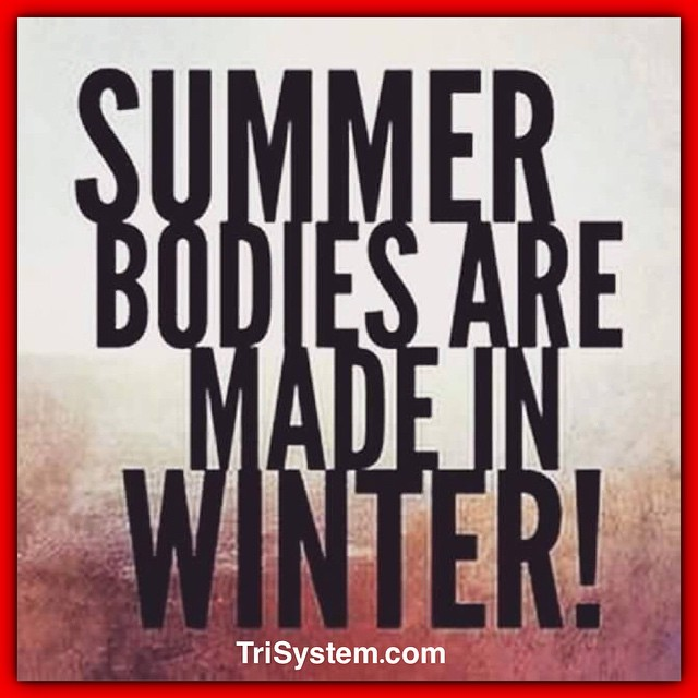 If you want to have a good summer, start working towards that beach body now.  Remember...see the pic.